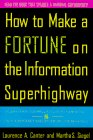 Book Cover How to Make a Fortune on the Information Superhighway: Everyone's Guerrilla Guide to Marketing on the Internet and Other On-Line Services