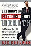 Book Cover Ordinary People, Extraordinary Wealth: The 8 Secrets of How 5,000 Ordinary Americans Became Successful Investors--and How You Can Too