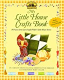Book Cover My Little House Crafts Book: 18 Projects from Laura Ingalls Wilder's Little House Stories (Little House Nonfiction)