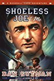 Book Cover Shoeless Joe & Me (Baseball Card Adventures)