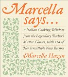 Book Cover Marcella Says...: Italian Cooking Wisdom from the Legendary Teacher's Master Classes, with 120 of Her Irresistible New Recipes