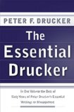 Book Cover The Essential Drucker: In One Volume the Best of Sixty Years of Peter Drucker's Essential Writings on Management