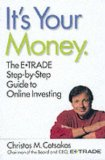 Book Cover It's Your Money: The E*TRADE Step-by-Step Guide to Online Investing