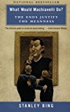 Book Cover What Would Machiavelli Do? The Ends Justify the Meanness