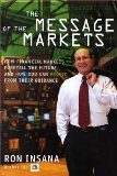 Book Cover The Message of the Markets: How Financial Markets Foretell the Future--and How You Can Profit from Their Guidance