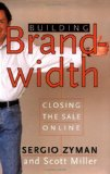 Book Cover Building Brandwidth: Closing the Sale Online
