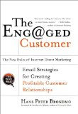 Book Cover The Engaged Customer : The  New Rules of Internet Direct Marketing