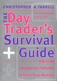 Book Cover The Day Trader's Survival Guide: How to Be Consistently Profitable in Short-Term Markets