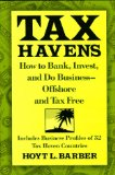 Book Cover Tax Havens: How to Bank, Invest, and Do Business-Offshore and Tax Free