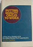 Book Cover Putting Quality Circles to Work: A Practical Strategy for Boosting Productivity and Profits