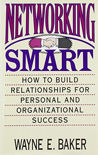 Book Cover Networking Smart: How to Build Relationships for Personal and Organizational Success
