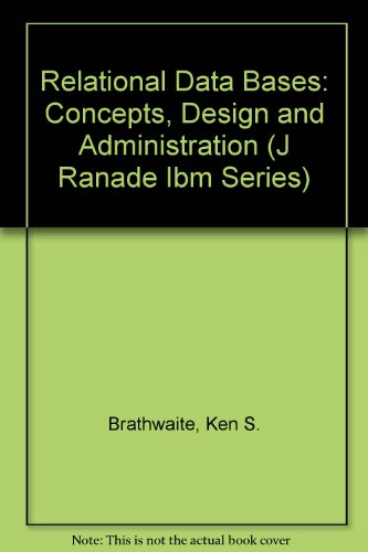 Book Cover Relational Databases: Concepts, Design, and Administration (J Ranade Ibm Series)