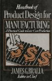 Book Cover Handbook of Product Design for Manufacturing: A Practical Guide to Low-Cost Production (Mcgraw-Hill Handbooks in Mechanical and Industrial Engineeri)