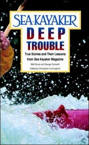 Book Cover Sea Kayaker's Deep Trouble: True Stories and Their Lessons from Sea Kayaker Magazine