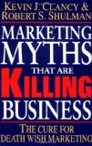 Book Cover Marketing Myths That Are Killing Business: The Cure for Death Wish Marketing