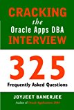Book Cover Cracking the Oracle  Apps DBA Interview: 325 Frequently Asked Questions