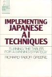 Book Cover Implementing Japanese Ai Techniques: Turning the Tables for a Winning Strategy (Artificial Intelligence Series)