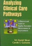 Book Cover Analyzing Clinical Care Pathways: 3-Dimensional Tools for Quality Outcomes Measurement & Improvement (Book with Diskette for Windows)