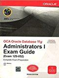 Book Cover OCA Oracle Database 11g: Administration I Exam Guide (Exam 1Z0-052)
