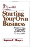 Book Cover The McGraw-Hill Guide to Starting Your Own Business: A Step-by-Step Blueprint for the First Time Entrepreneur