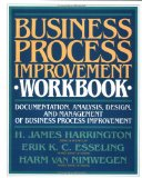 Book Cover Business Process Improvement Workbook: Documentation, Analysis, Design, and Management of Business Process Improvement