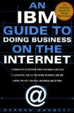 Book Cover An IBM Guide to Doing Business on the Internet: A Complete Blueprint for E-Business Success