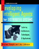 Book Cover Developing Intelligent Agents for Distributed Systems: Exploring Architectures, Techniques, and Applications