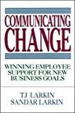 Book Cover Communicating Change: Winning Employee Support for New Business Goals