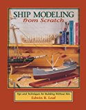 Book Cover Ship Modeling from Scratch: Tips and Techniques for Building Without Kits