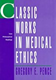Book Cover Classic Works in Medical Ethics: Core Philosophical Readings