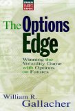 Book Cover The Options Edge:  Winning the Volatility Game with Options On Futures
