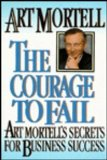 Book Cover The Courage to Fail: Art Mortell's Secrets for Business Success
