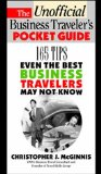 Book Cover The Unoffcial Business Traveler's Pocket Guide: 165 Tips Even the Best Business Traveler May Not Know