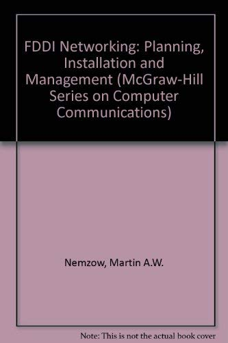 Book Cover Fddi Networking: Planning, Installation, and Management (Mcgraw-Hill Series on Computer Communications)