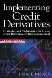 Book Cover Implementing Credit Derivatives: Strategies and Techniques for Using Credit Derivatives in Risk Management (Irwin Library of Investment & Finance)