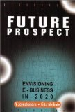 Book Cover Future Prospect: Envisioning EBusiness in 2020