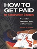 Book Cover How to Get Paid for Construction Changes: Preparation, Resolution Tools and Techniques