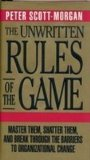 Book Cover The Unwritten Rules of the Game: Master Them, Shatter Them, and Break Through the Barriers to Organizational Change
