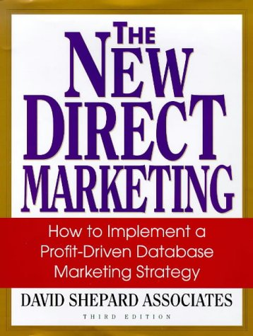 Book Cover The New Direct Marketing: How to Implement A Profit-Driven Database Marketing Strategy