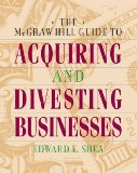 Book Cover The McGraw-Hill Guide to Acquiring and Divesting Businesses