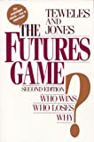 Book Cover The Futures Game: Who Wins? Who Loses? Why?