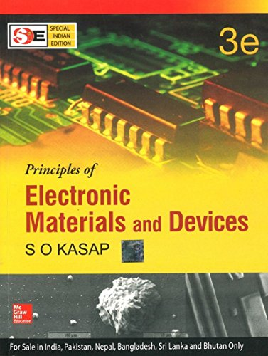 Book Cover Principles of Electronic Materials and Devices 3rd Edition by S. O. Kasap (This edition is targeted for India).