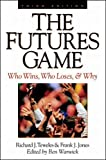 Book Cover The Futures Game: Who Wins, Who Loses, & Why