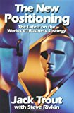 Book Cover The New Positioning: The Latest on the World's #1 Business Strategy