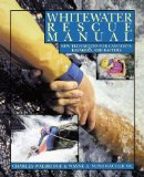Book Cover Whitewater Rescue Manual: New Techniques for Canoeists, Kayakers, and Rafters