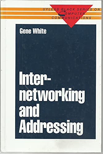 Book Cover Internetworking and Addressing (Uyless Black Series on Computer Communications)