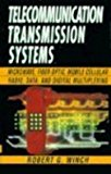 Book Cover Telecommunication Transmission Systems: Microwave, Fiber Optic, Mobile Cellular Radio, Data, and Digital Multiplexing (McGraw-Hill Series on Telecommunications)