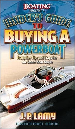 Book Cover Boating Magazine's Insider's Guide to Buying a Powerboat: Featuring Tips and Traps for the Smart Boat Buyer