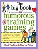 Book Cover The Big Book of Humorous Training Games (Big Book of Business Games Series)