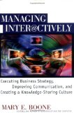 Book Cover Managing Interactively: Executing Business Strategy, Improving Communication, and Creating a Knowledge-Sharing Culture